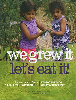 We Grew It, Let's Eat It! By Kenin, Justine/ Lettenberger, Becky (PHT)
