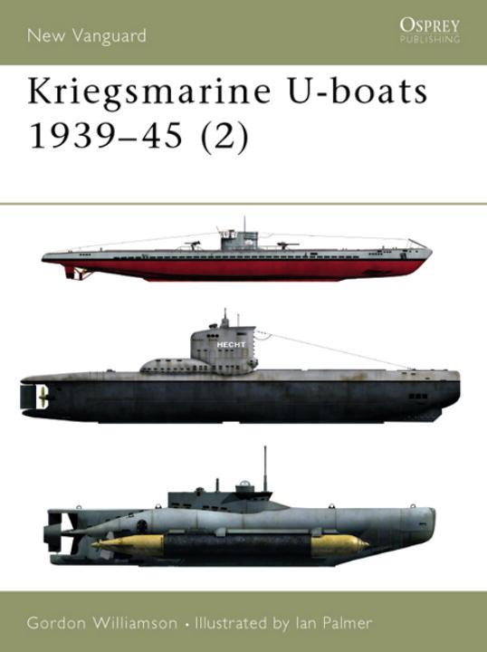 Kriegsmarine U-Boats  1939-45 By Williamson, Gordon/ Palmer, Ian (ILT)